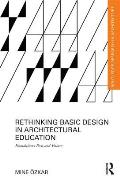Rethinking Basic Design in Architectural Education: Foundations Past and Future