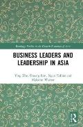 Business Leaders and Leadership in Asia