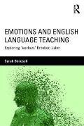 Emotions and English Language Teaching: Exploring Teachers' Emotion Labor