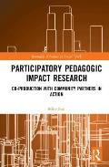 Participatory Pedagogic Impact Research: Co-Production with Community Partners in Action