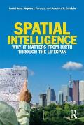 Spatial Intelligence: Why It Matters from Birth Through the Lifespan