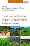Food Production and Nature Conservation: Conflicts and Solutions