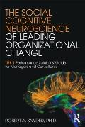 The Social Cognitive Neuroscience of Leading Organizational Change: Tier1 Performance Solutions' Guide for Managers and Consultants