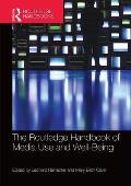 The Routledge Handbook of Media Use and Well-Being: International Perspectives on Theory and Research on Positive Media Effects