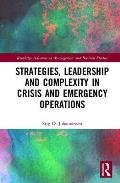 Strategies, Leadership and Complexity in Crisis and Emergency Operations