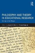 Philosophy and Theory in Educational Research: Writing in the Margin