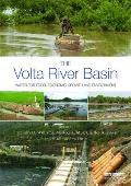 The VOLTA River Basin: Water for Food, Economic Growth and Environment
