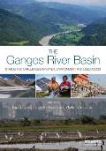 The Ganges River Basin: Status and Challenges in Water, Environment and Livelihoods