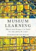 Museum Learning: Theory and Research as Tools for Enhancing Practice