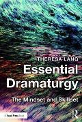 Essential Dramaturgy: The Mindset and Skillset