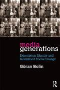 Media Generations: Experience, Identity and Mediatised Social Change