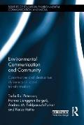 Environmental Communication and Community: Constructive and Destructive Dynamics of Social Transformation