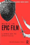 Music in Epic Film: Listening to Spectacle