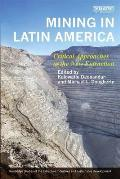 Mining in Latin America: Critical Approaches to the New Extraction