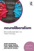 Neuroliberalism: Behavioural Government in the Twenty First Century