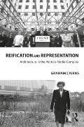 Reification and Representation: Architecture in the Politico-Media-Complex