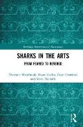 Sharks in the Arts: From Feared to Revered