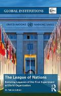 The League of Nations: Enduring Legacies of the First Experiment at World Organization