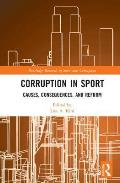 Corruption in Sport: Causes, Consequences, and Reform