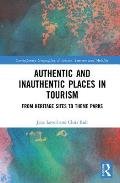 Authentic and Inauthentic Places in Tourism: From Heritage Sites to Theme Parks