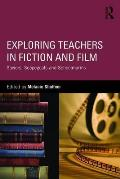 Exploring Teachers In Fiction & Film Saviors Scapegoats & Schoolmarms