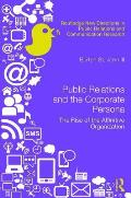 Public Relations and the Corporate Persona: The Rise of the Affinitive Organization