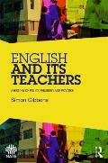 English and Its Teachers: A History of Policy, Pedagogy and Practice