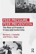 Peer Pressure, Peer Prevention: The Role of Friends in Crime and Conformity