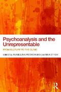 Psychoanalysis and the Unrepresentable: From Culture to the Clinic
