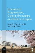 Educational Progressivism, Cultural Encounters and Reform in Japan