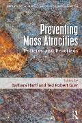 Preventing Mass Atrocities: Policies and Practices