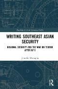 Writing Southeast Asian Security: Regional Security and the War on Terror After 9/11
