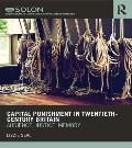 Capital Punishment in Twentieth-Century Britain: Audience, Justice, Memory