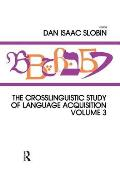 The Crosslinguistic Study of Language Acquisition: Volume 3