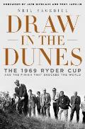 Draw in the Dunes The 1969 Ryder Cup & the Finish That Shocked the World