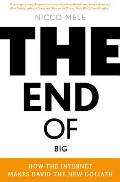 End of Big The Collapse of Power & the Rise of Connection