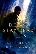 Die & Stay Dead