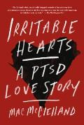 Irritable Hearts A PTSD Love Story