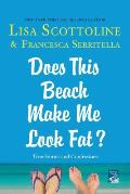Does This Beach Make Me Look Fat True Stories & Confessions