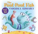 Pout Pout Fish Undersea Alphabet Touch & Feel