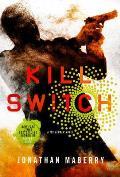 Kill Switch A Joe Ledger Novel