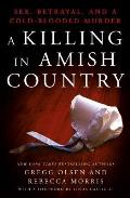 Killing in Amish Country Sex Betrayal & a Cold blooded Murder