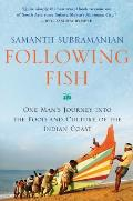 Following Fish One Mans Journey Into the Food & Culture of the Indian Coast