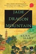 Jade Dragon Mountain A Novel