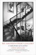 My Grandfather's Gallery: A Family Memoir of Art and War
