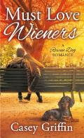 Must Love Wieners: A Rescue Dog Romance