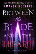 Between the Blade and the Heart: Valkyrie Book One