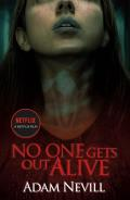No One Gets Out Alive A Novel