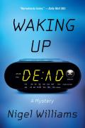 Waking Up Dead A Novel