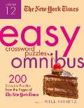 The New York Times Easy Crossword Puzzle Omnibus, Volume 12: 200 Solvable Puzzles from the Pages of the New York Times
